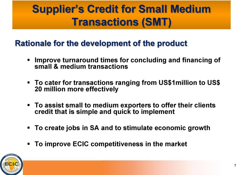 to US$ 20 million more effectively To assist small to medium exporters to offer their clients credit that is simple