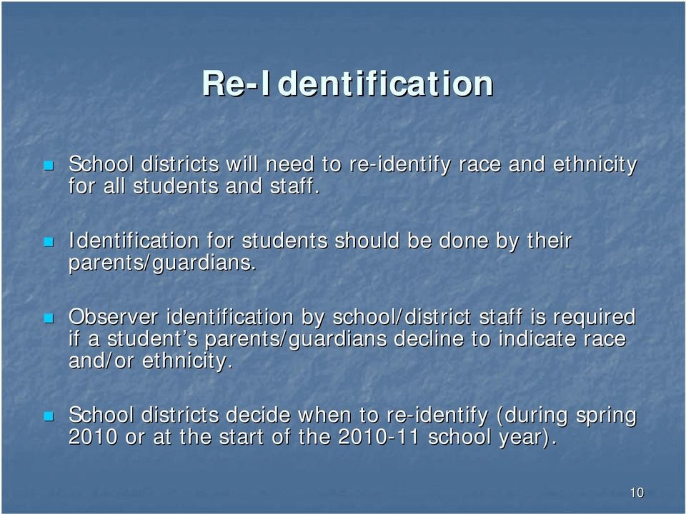 Observer identification by school/district staff is required if a student s s parents/guardians decline to