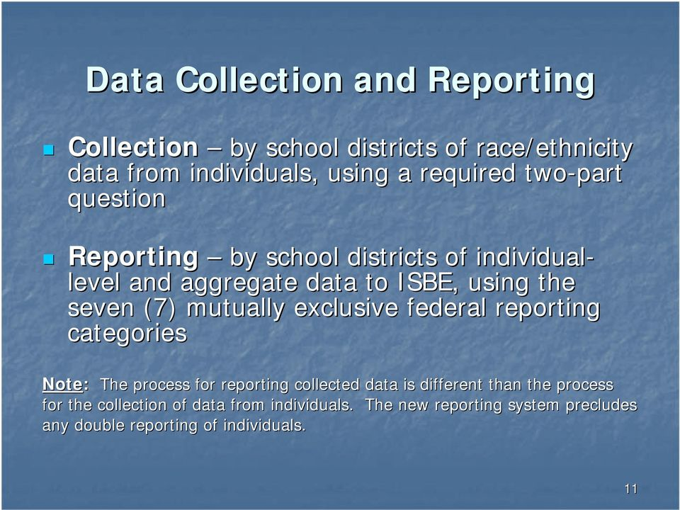 mutually exclusive federal reporting categories Note: The process for reporting collected data is different than the