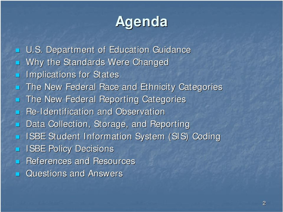 New Federal Race and Ethnicity Categories The New Federal Reporting Categories