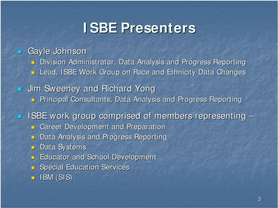 Progress Reporting ISBE work group comprised of members representing Career Development and Preparation Data
