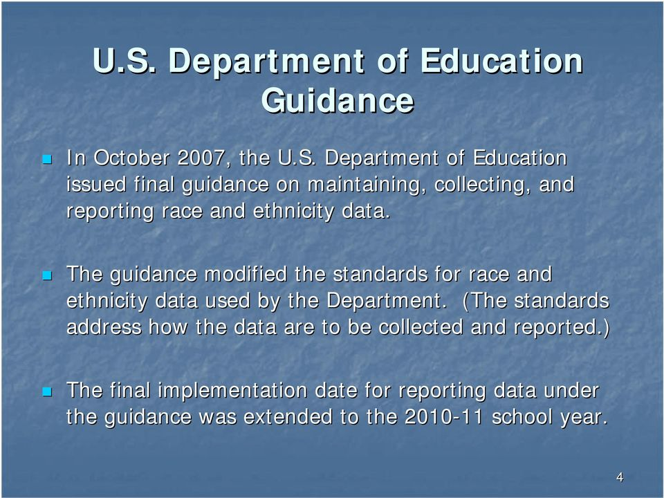 The guidance modified the standards for race and ethnicity data used by the Department.