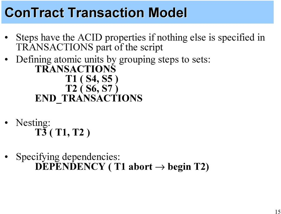 steps to sets: TRANSACTIONS T1 ( S4, S5 ) T2 ( S6, S7 ) END_TRANSACTIONS
