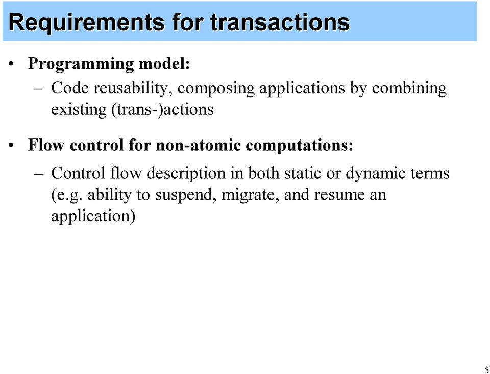 control for non-atomic computations: Control flow description in both