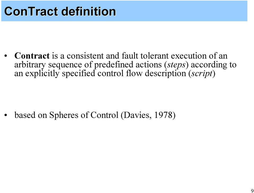 actions (steps) according to an explicitly specified control