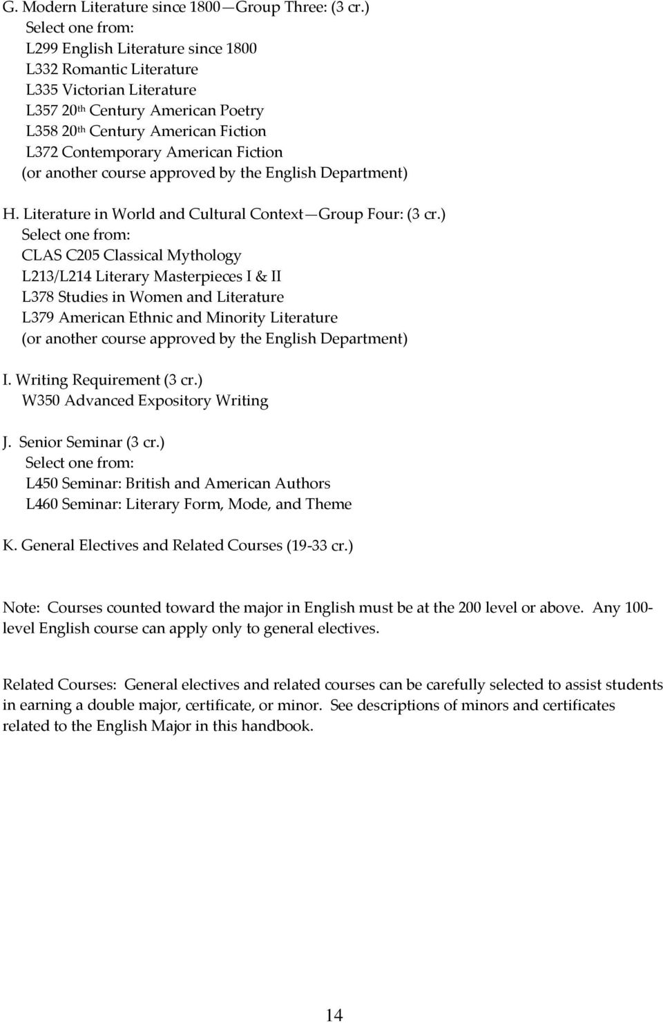 another course approved by the English Department) H. Literature in World and Cultural Context Group Four: (3 cr.