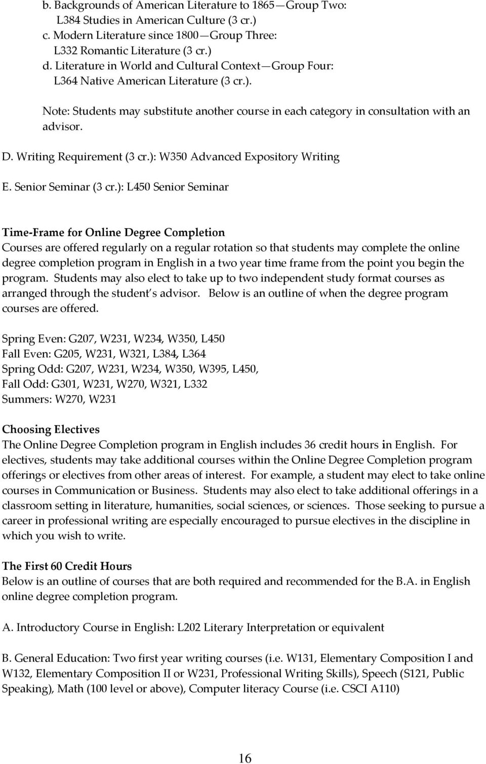 Writing Requirement (3 cr.): W350 Advanced Expository Writing E. Senior Seminar (3 cr.
