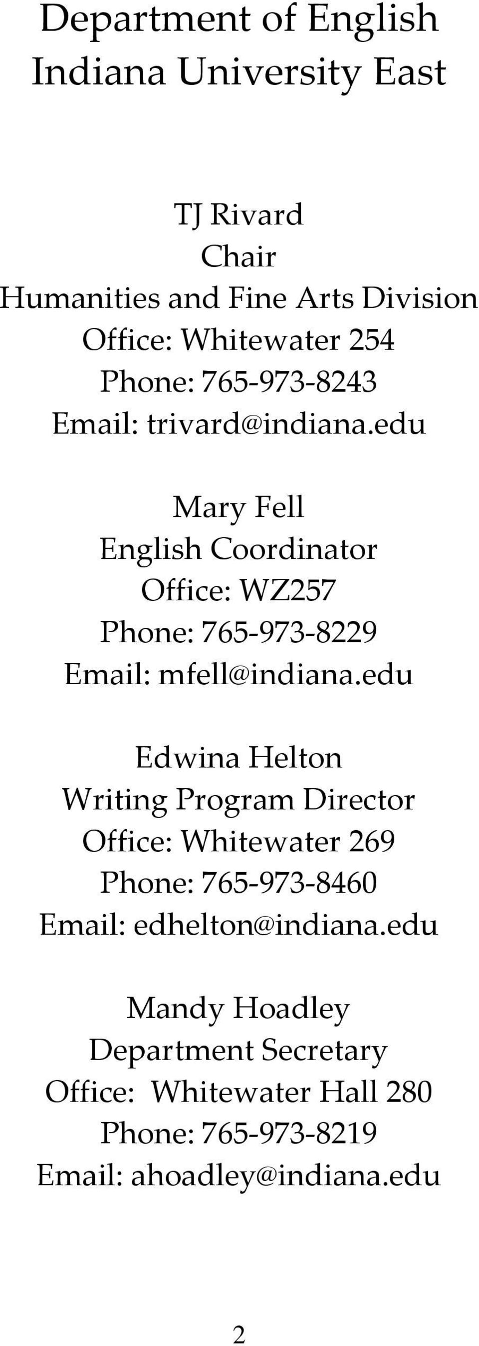 edu Mary Fell English Coordinator Office: WZ257 Phone: 765 973 8229 Email: mfell@indiana.