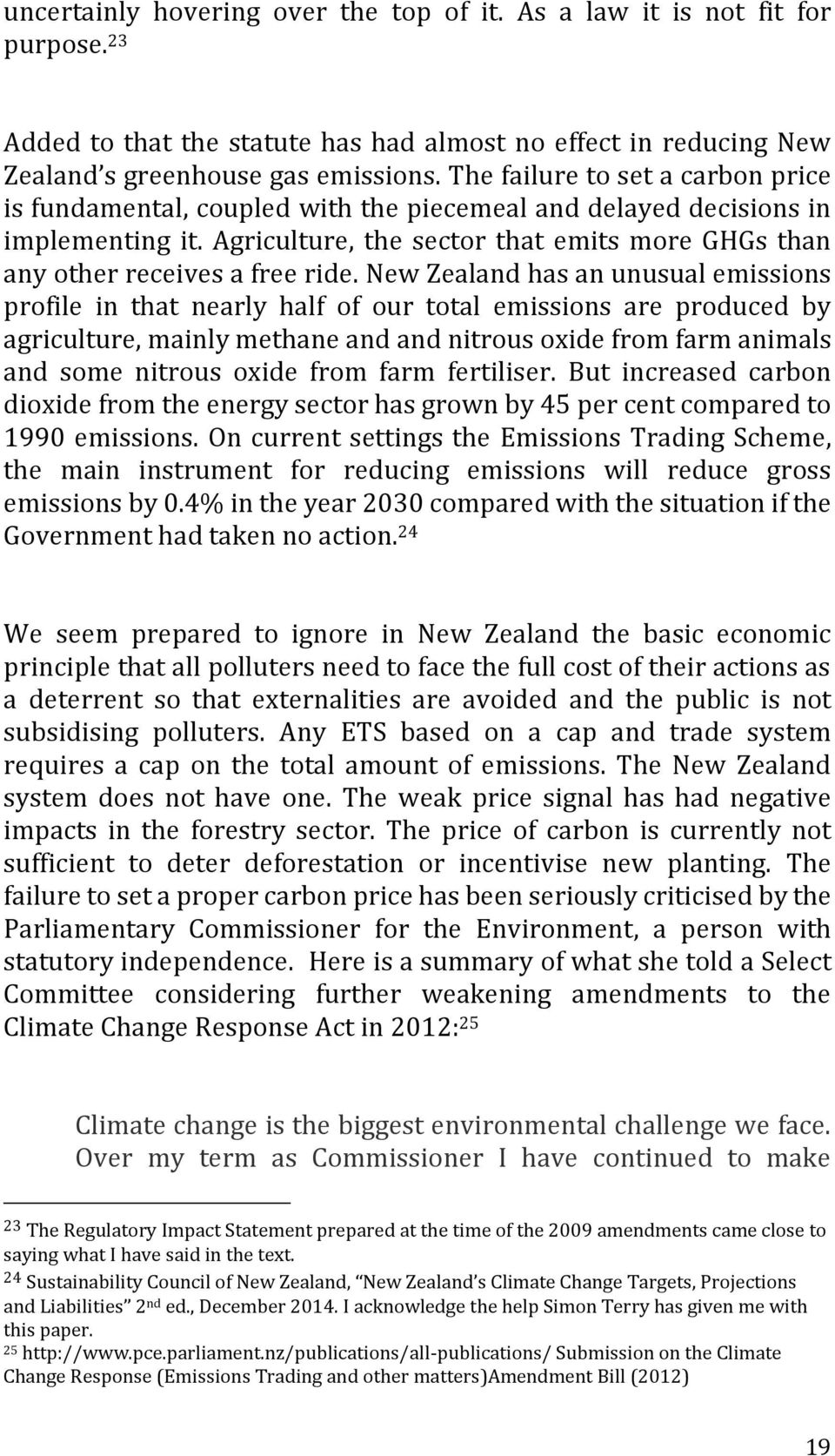 New Zealand has an unusual emissions profile in that nearly half of our total emissions are produced by agriculture, mainly methane and and nitrous oxide from farm animals and some nitrous oxide from