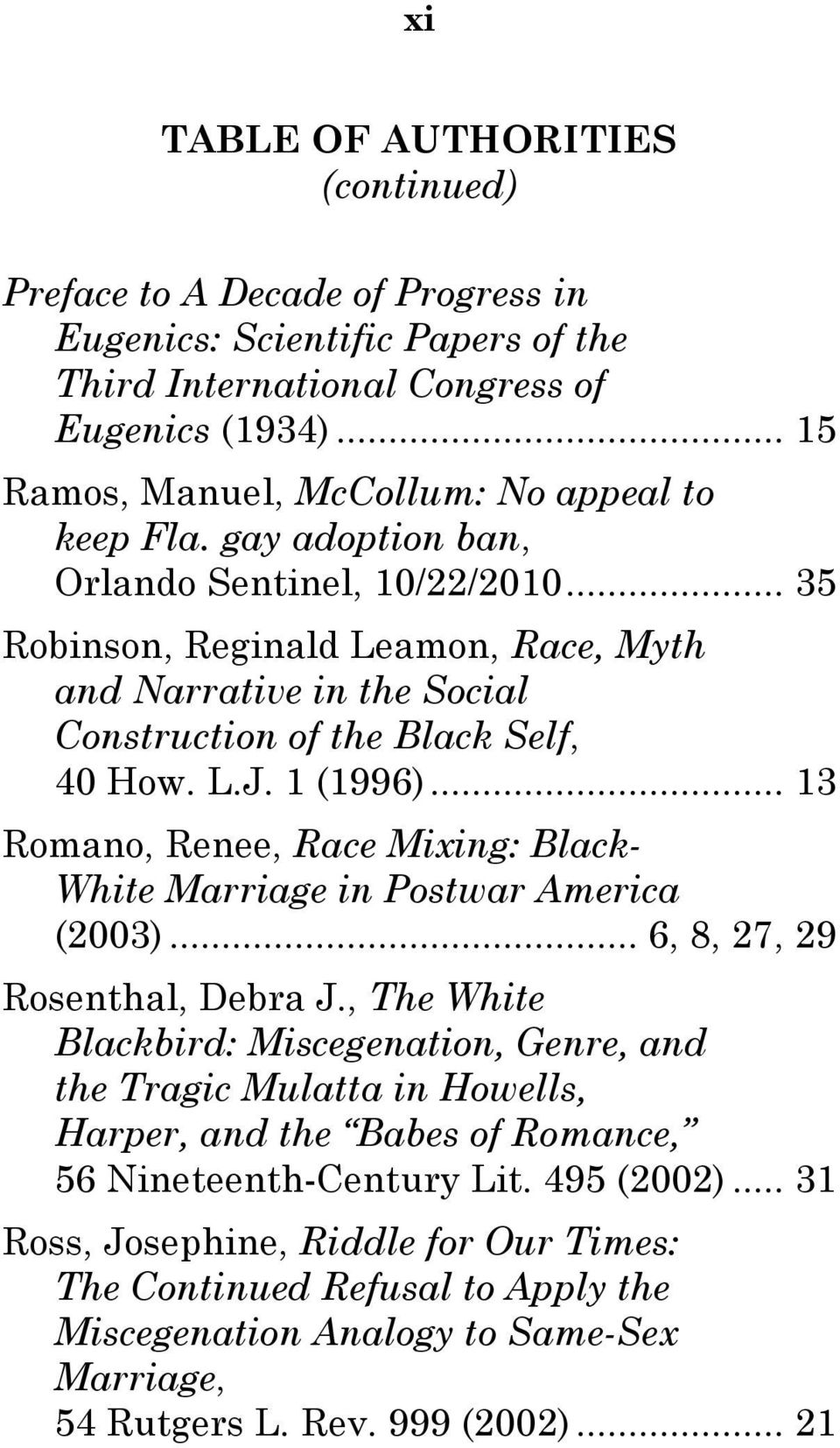 .. 35 Robinson, Reginald Leamon, Race, Myth and Narrative in the Social Construction of the Black Self, 40 How. L.J. 1 (1996).