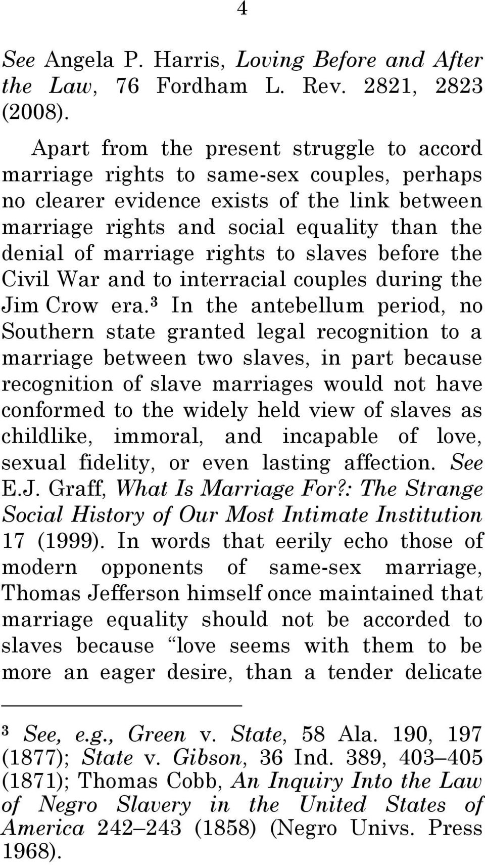 rights to slaves before the Civil War and to interracial couples during the Jim Crow era.