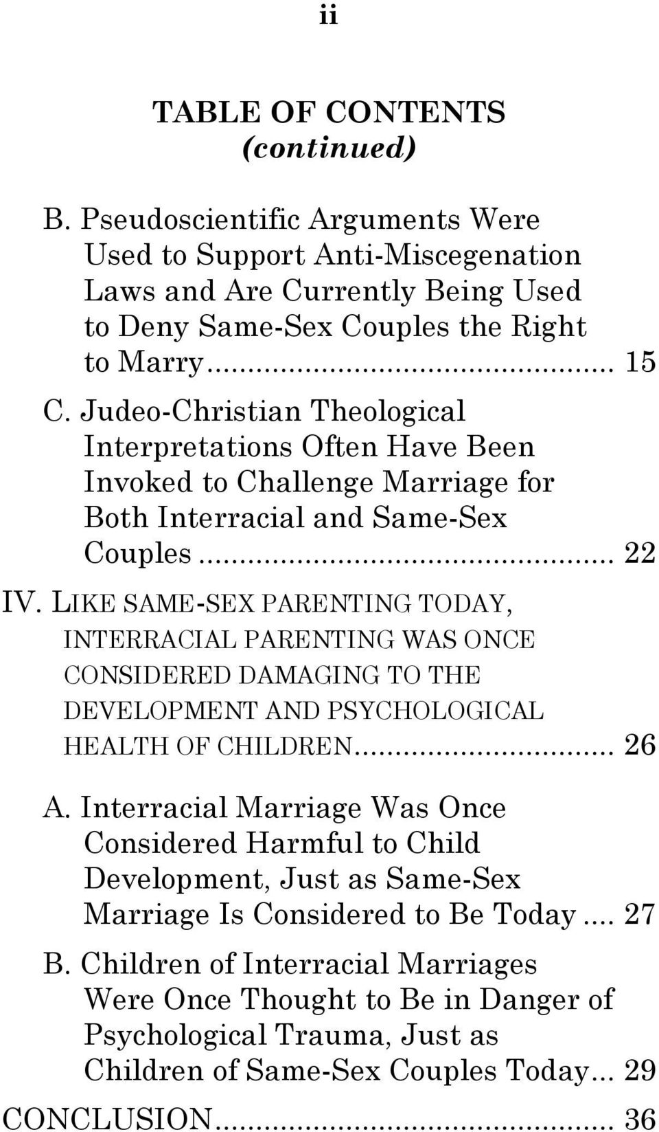 LIKE SAME-SEX PARENTING TODAY, INTERRACIAL PARENTING WAS ONCE CONSIDERED DAMAGING TO THE DEVELOPMENT AND PSYCHOLOGICAL HEALTH OF CHILDREN... 26 A.