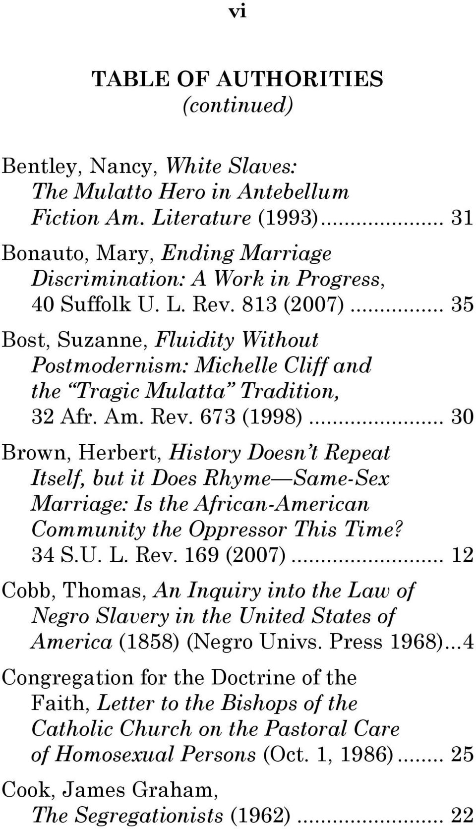 .. 35 Bost, Suzanne, Fluidity Without Postmodernism: Michelle Cliff and the Tragic Mulatta Tradition, 32 Afr. Am. Rev. 673 (1998).