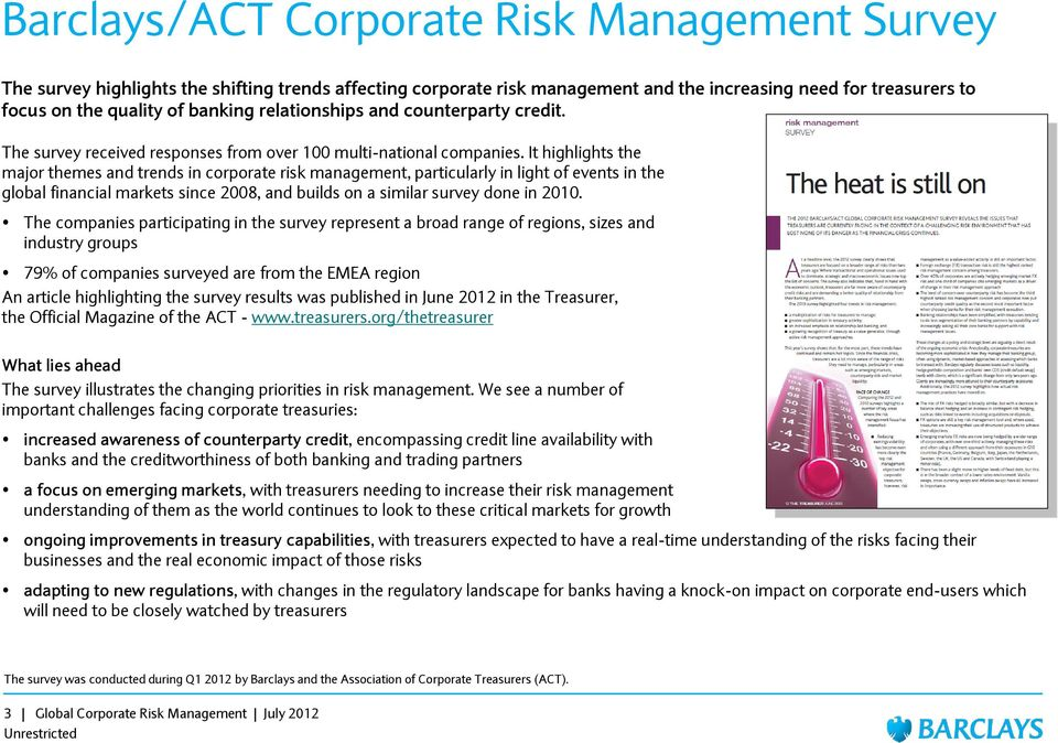 It highlights the major themes and trends in corporate risk management, particularly in light of events in the global financial markets since 2008, and builds on a similar survey done in 2010.