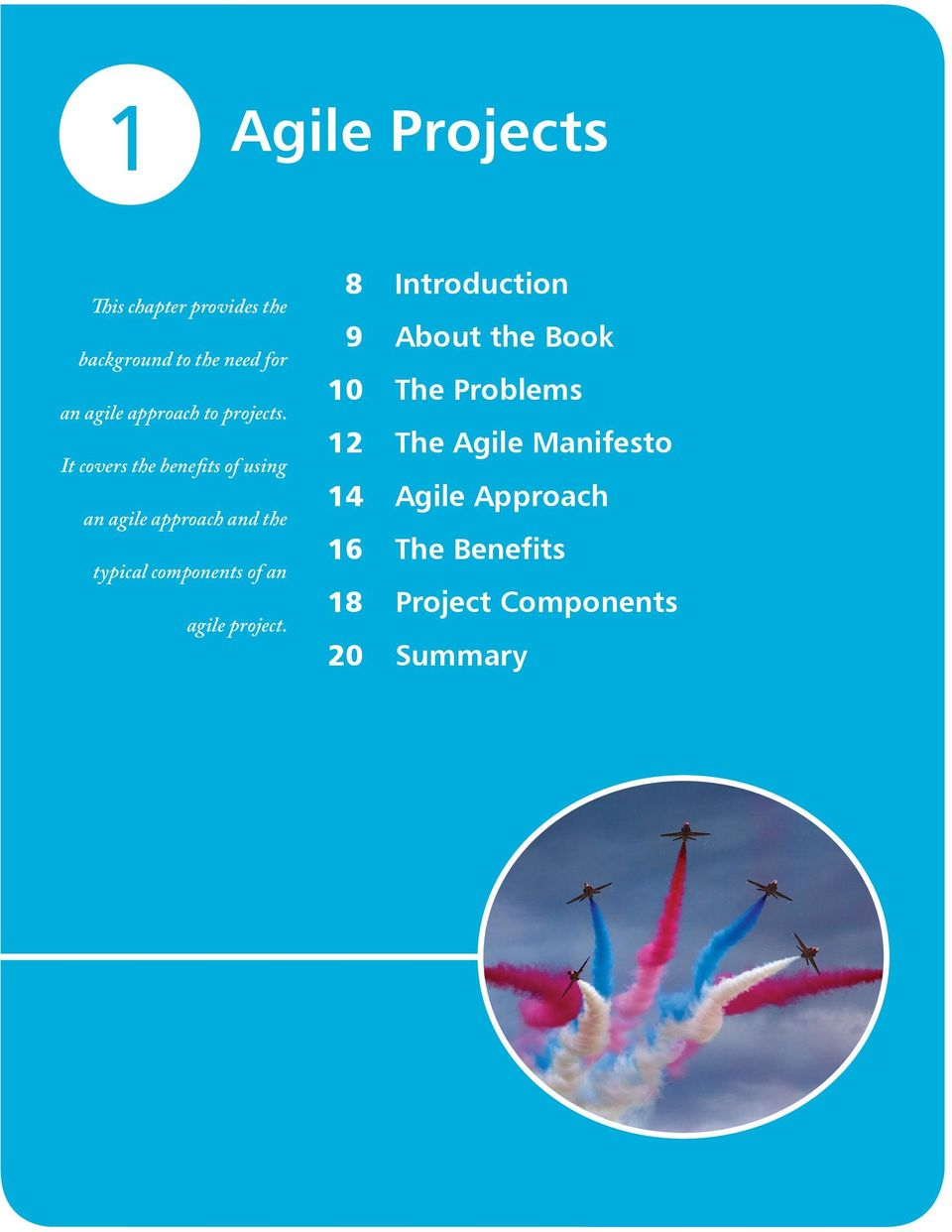 It covers the benefits of using an agile approach and the typical components of an