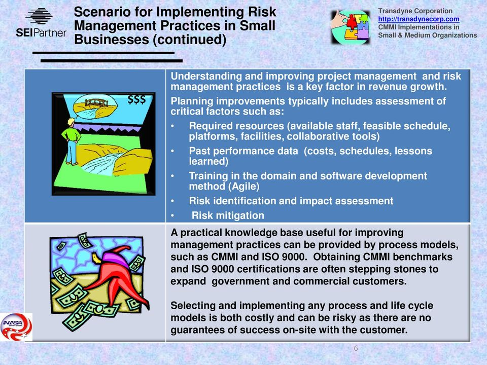 Planning improvements typically includes assessment of critical factors such as: Required resources (available staff, feasible schedule, platforms, facilities, collaborative tools) Past performance
