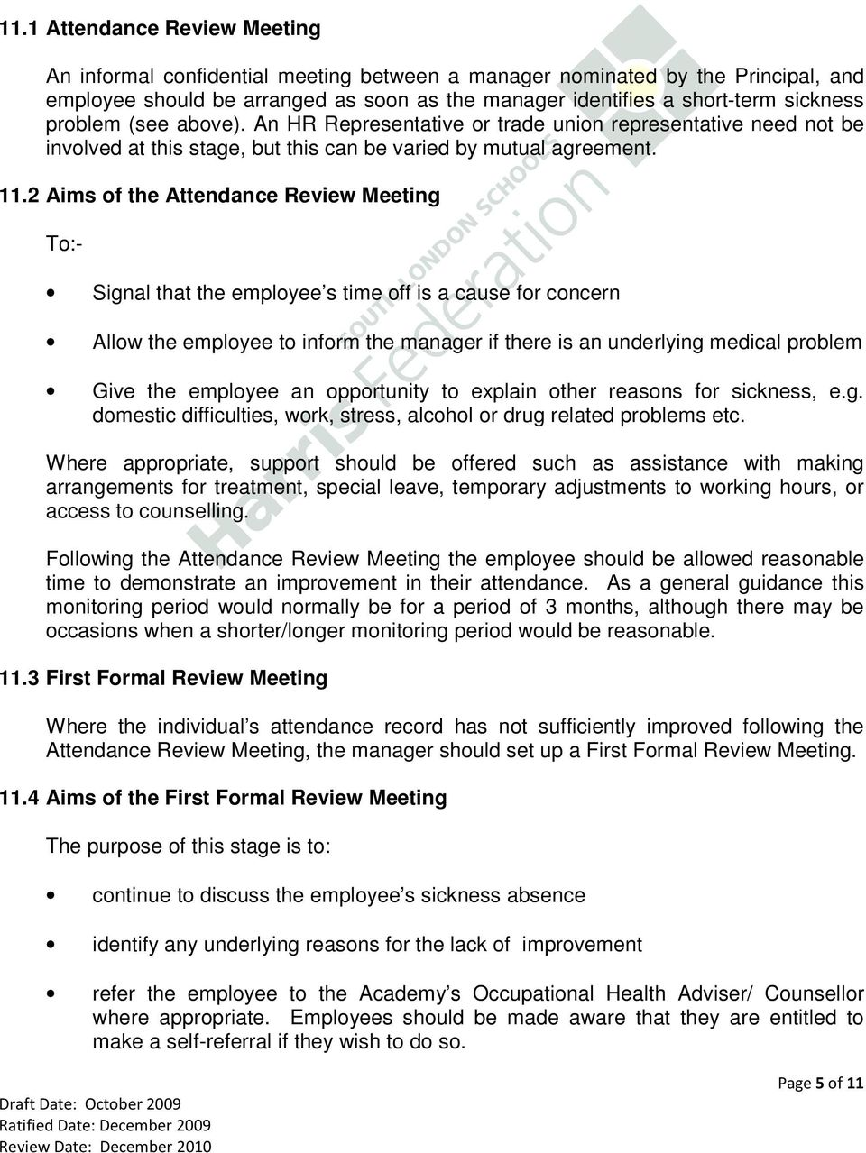 2 Aims of the Attendance Review Meeting To:- Signal that the employee s time off is a cause for concern Allow the employee to inform the manager if there is an underlying medical problem Give the