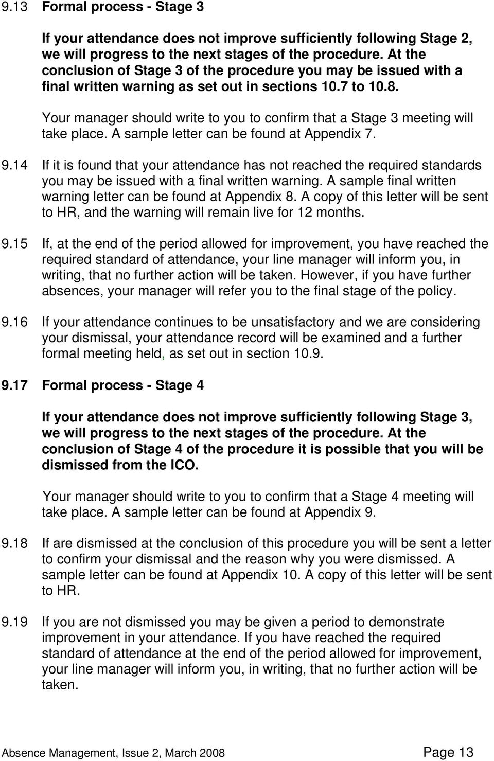 Your manager should write to you to confirm that a Stage 3 meeting will take place. A sample letter can be found at Appendix 7. 9.