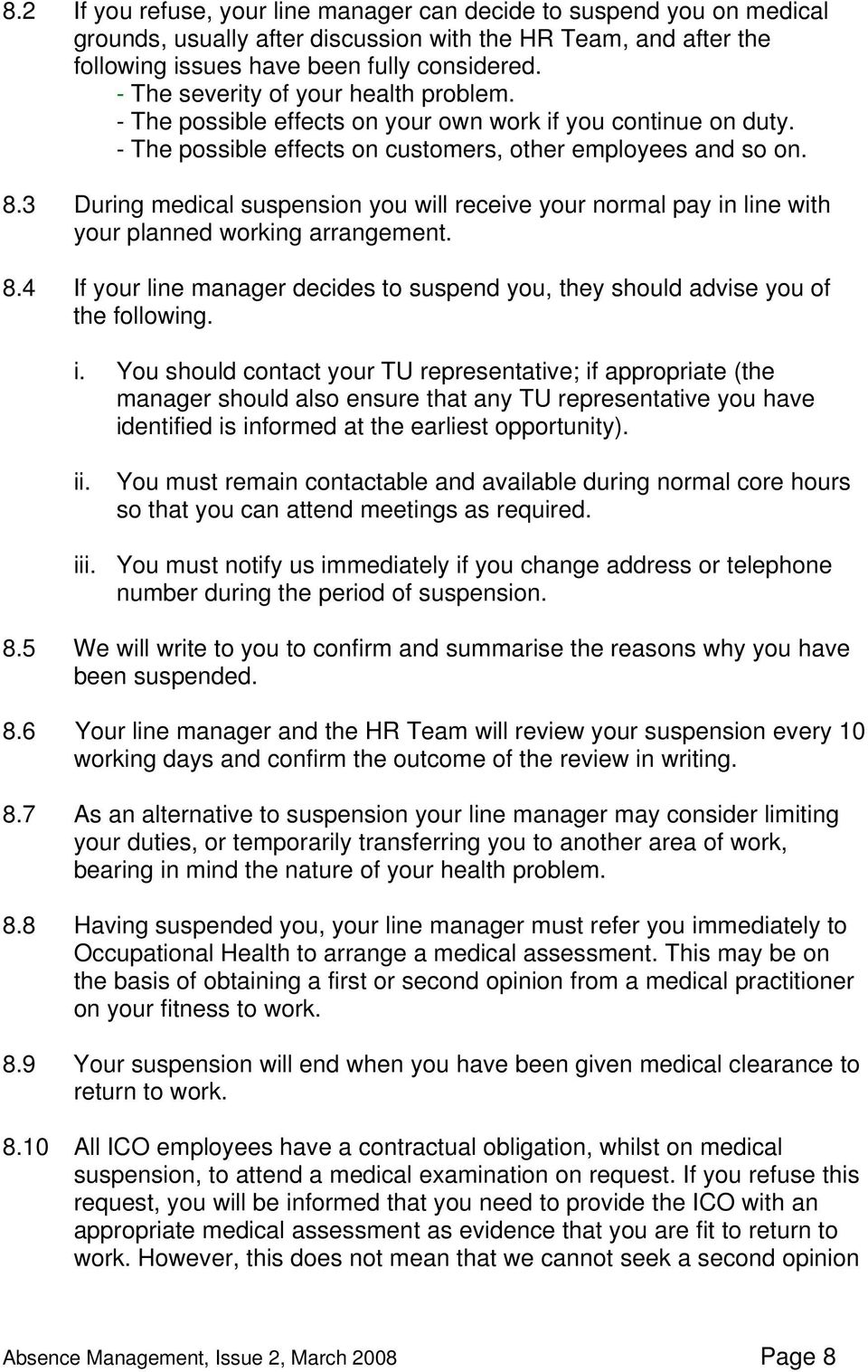 3 During medical suspension you will receive your normal pay in