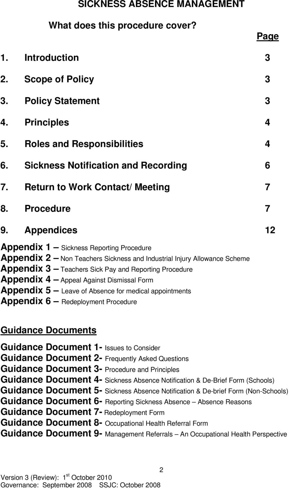 Appendices 12 Appendix 1 Sickness Reporting Procedure Appendix 2 Non Teachers Sickness and Industrial Injury Allowance Scheme Appendix 3 Teachers Sick Pay and Reporting Procedure Appendix 4 Appeal