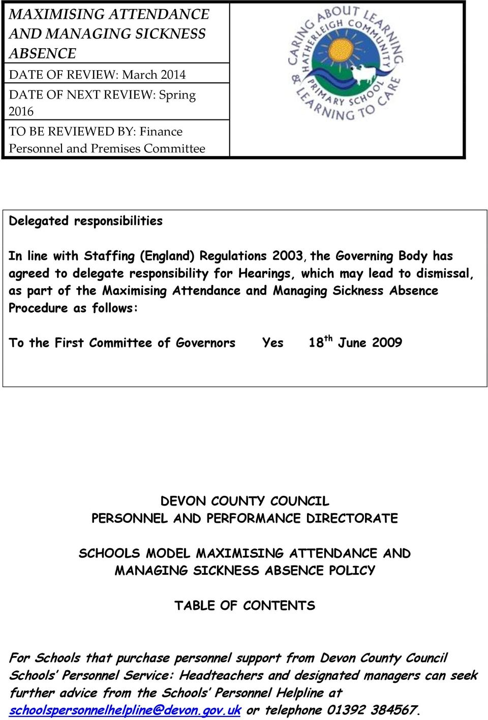 Sickness Absence Procedure as follows: To the First Committee of Governors Yes 18 th June 2009 DEVON COUNTY COUNCIL PERSONNEL AND PERFORMANCE DIRECTORATE SCHOOLS MODEL MAXIMISING ATTENDANCE AND
