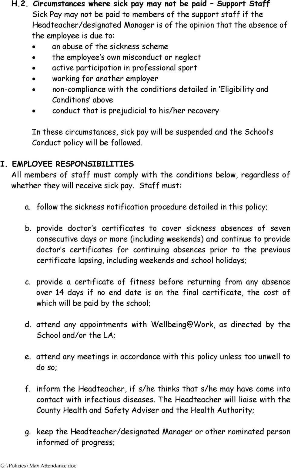 conditions detailed in Eligibility and Conditions above conduct that is prejudicial to his/her recovery In these circumstances, sick pay will be suspended and the School s Conduct policy will be