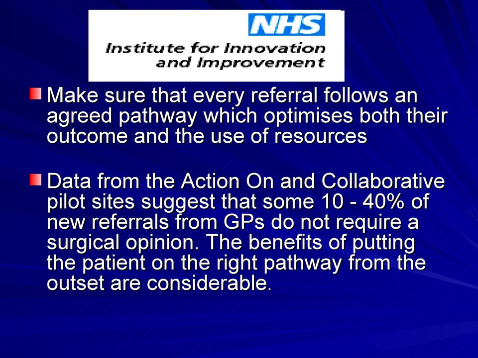 suggest that some 10-40% of new referrals from GPs do not require a surgical opinion.