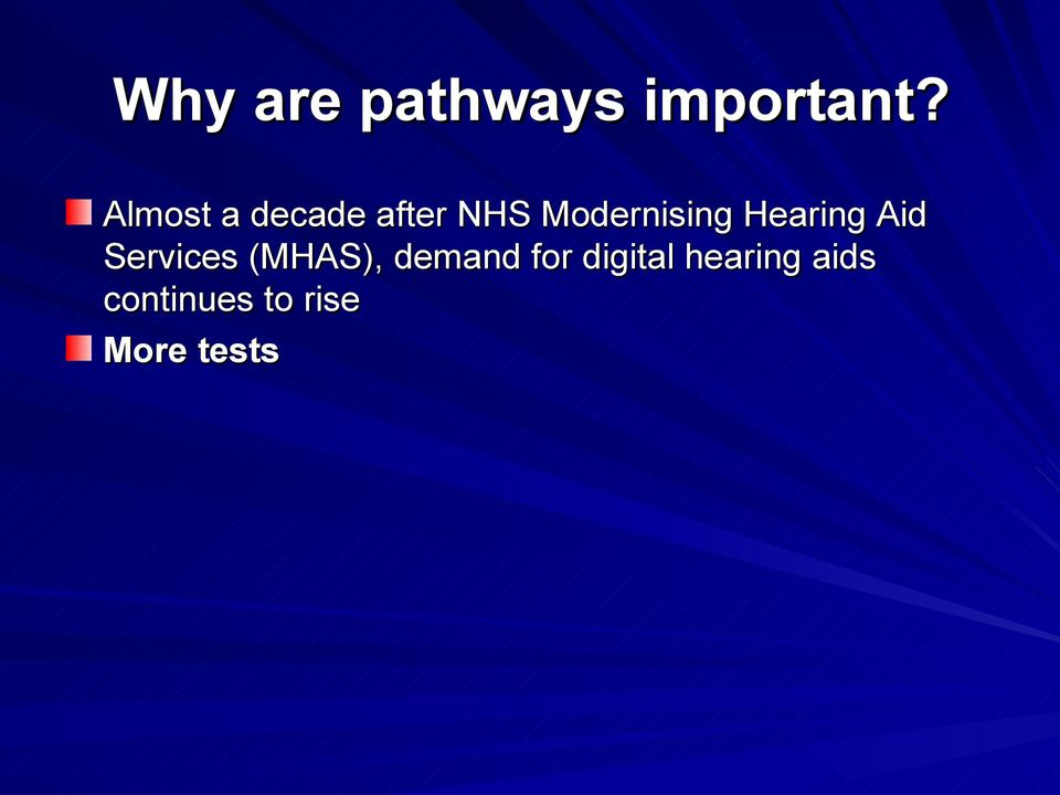 Hearing Aid Services (MHAS), demand