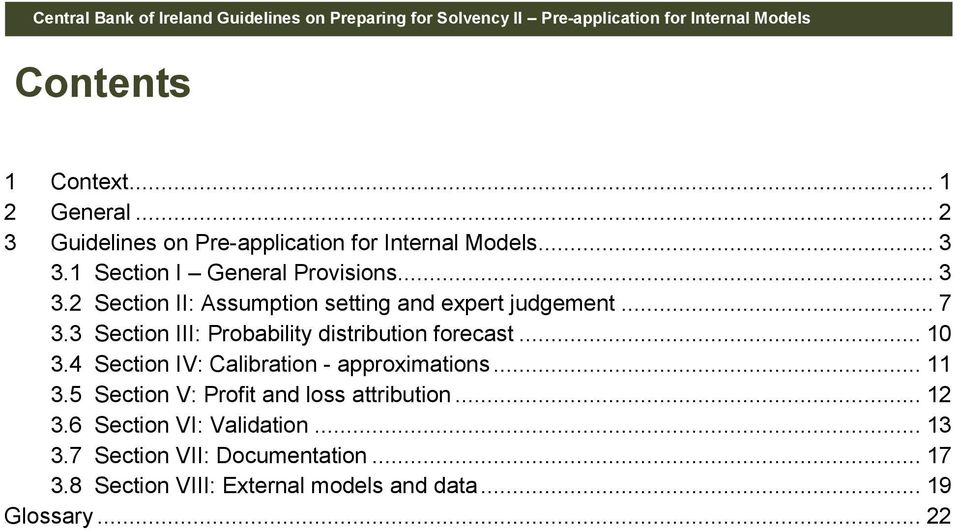 3 Section III: Probability distribution forecast... 10 3.4 Section IV: Calibration - approximations... 11 3.