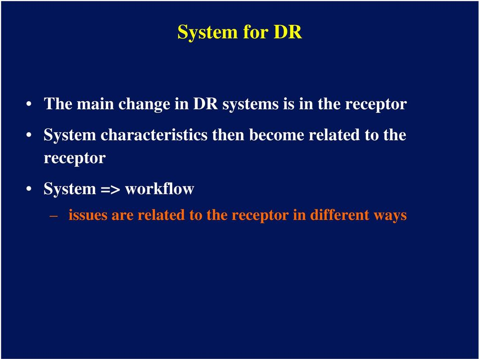 become related to the receptor System =>