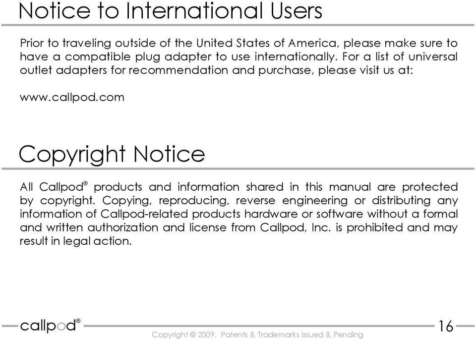 com Copyright Notice All Callpod products and information shared in this manual are protected by copyright.