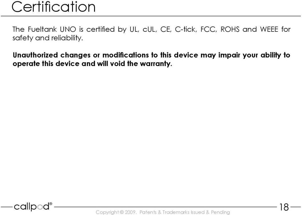 Unauthorized changes or modifications to this device may impair