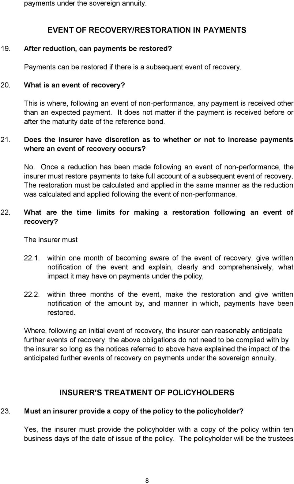 It does not matter if the payment is received before or after the maturity date of the reference bond. 21.