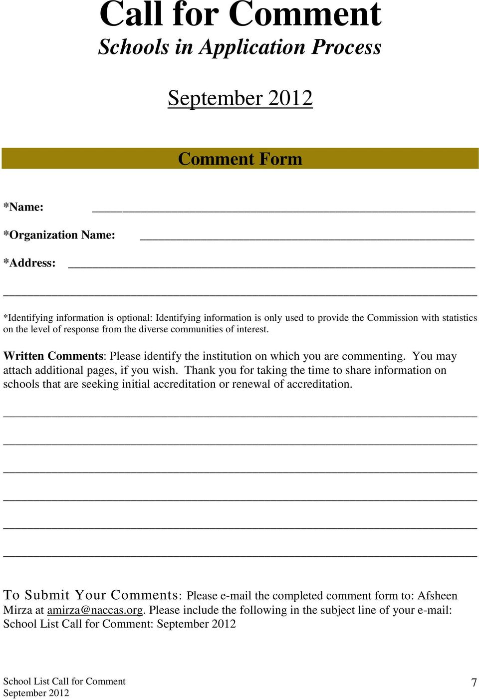 Written Comments: Please identify the institution on which you are commenting. You may attach additional pages, if you wish.