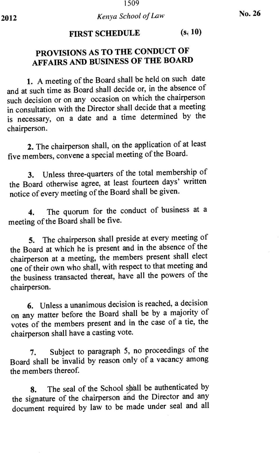 Director shall decide that a meeting is necessary, on a date and a time determined by the chairperson. 2.