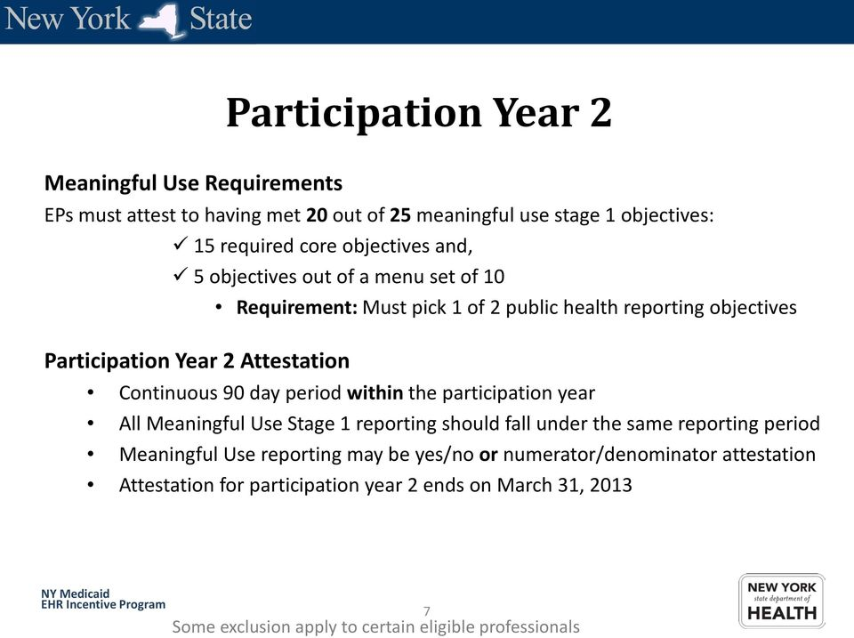 day period within the participation year All Meaningful Use Stage 1 reporting should fall under the same reporting period Meaningful Use reporting may be