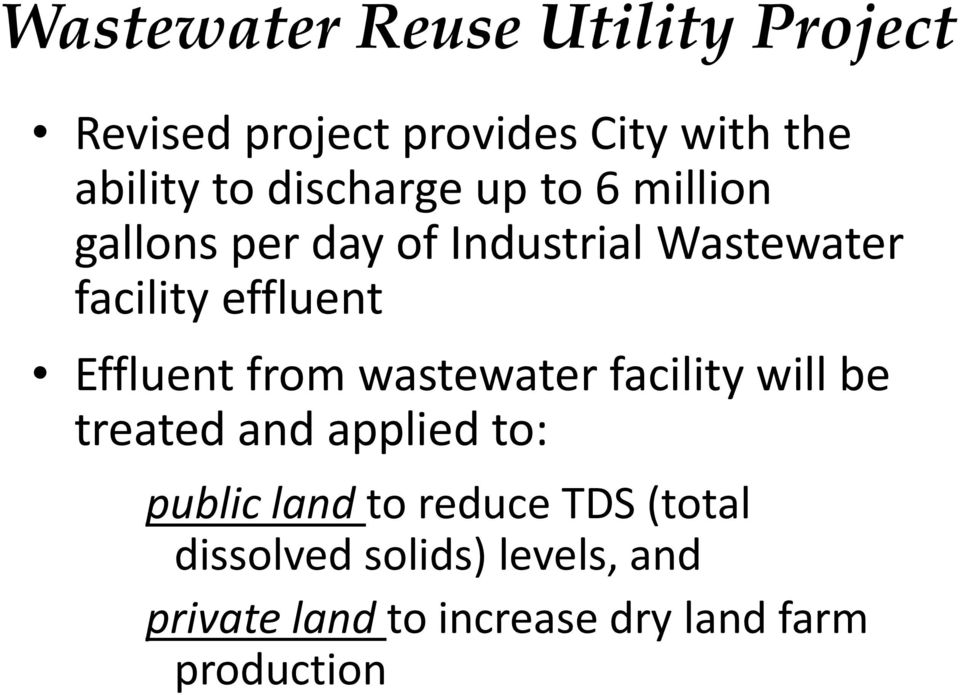 Effluent from wastewater facility will be treated and applied to: public land to