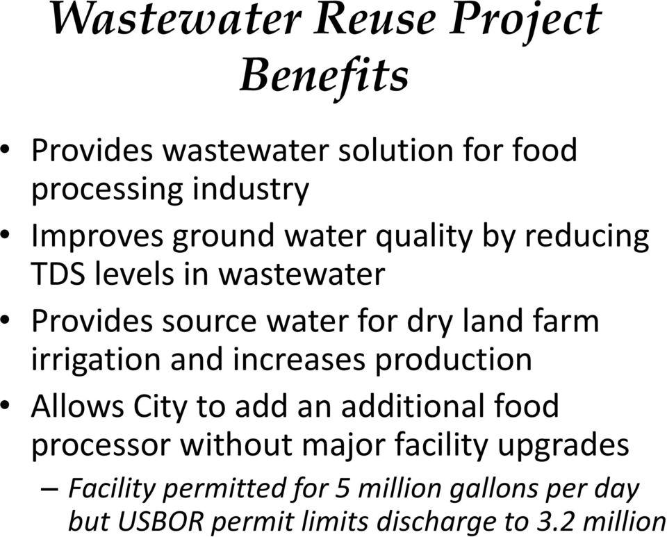 irrigation and increases production Allows City to add an additional food processor without major