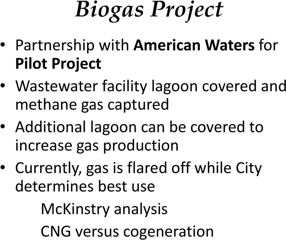 lagoon can be covered to increase gas production Currently, gas is