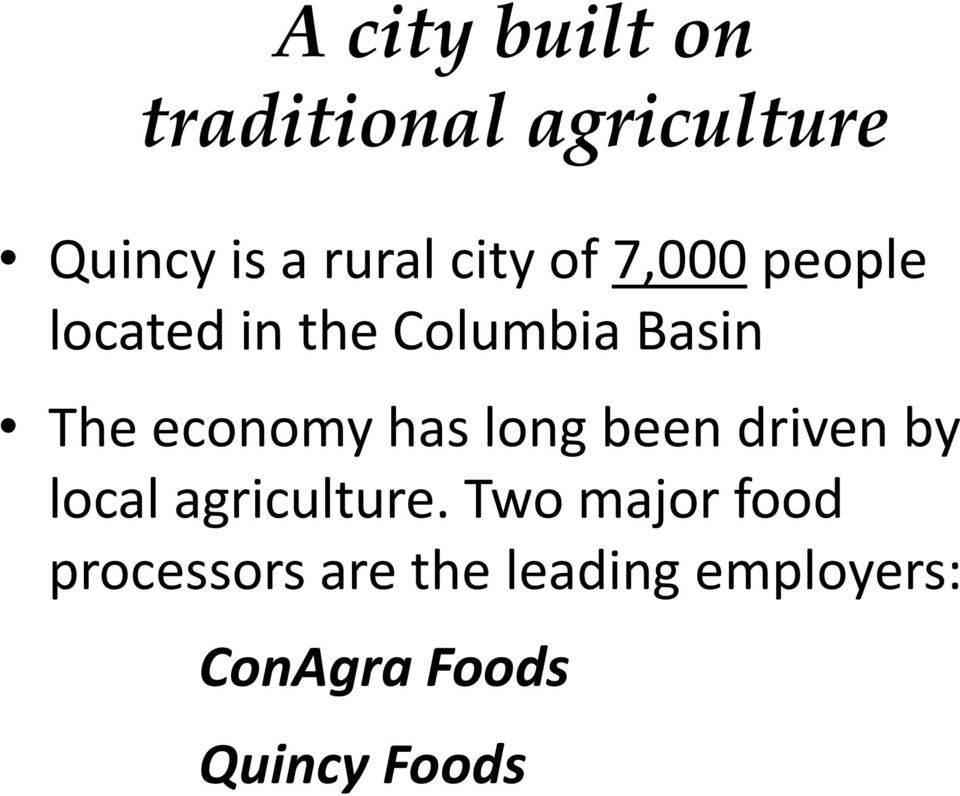 economy has long been driven by local agriculture.