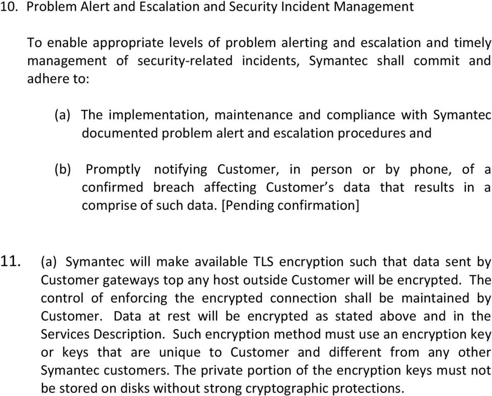 confirmed breach affecting Customer s data that results in a comprise of such data. [Pending confirmation] 11.