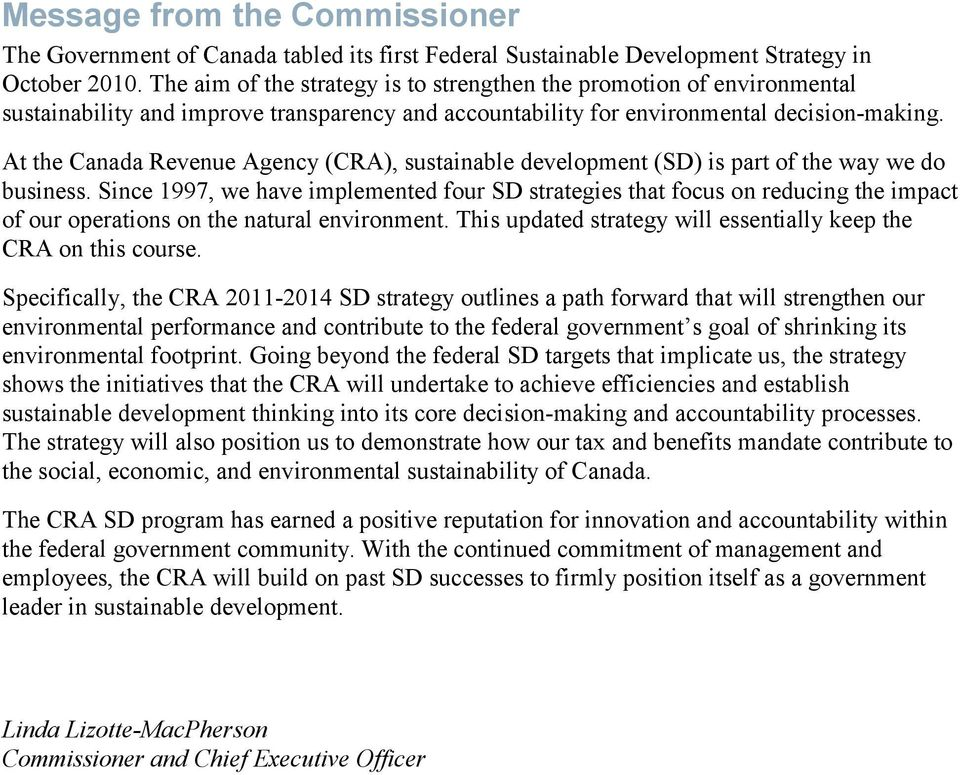At the Canada Revenue Agency (CRA), sustainable development (SD) is part of the way we do business.