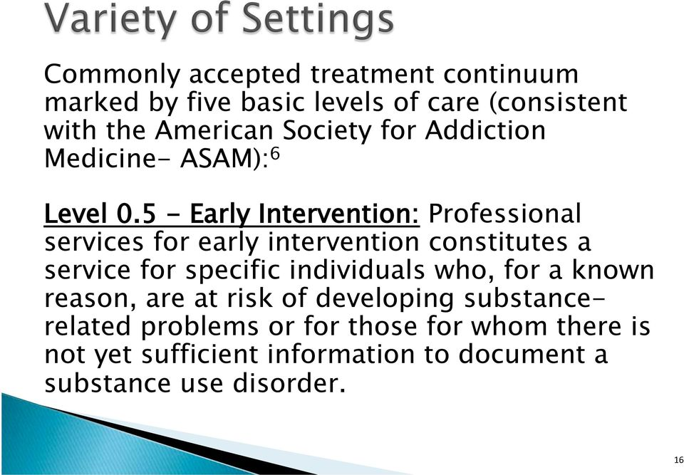 5 - Early Intervention: Professional services for early intervention constitutes a service for specific