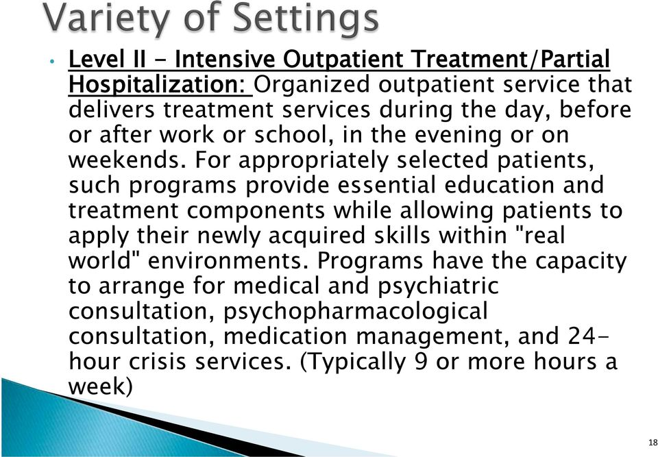 For appropriately selected patients, such programs provide essential education and treatment components while allowing patients to apply their newly