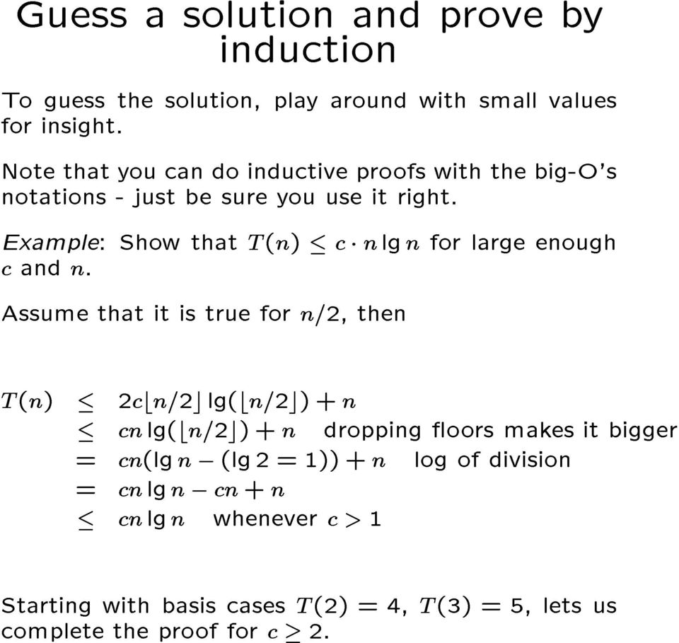 Example: Show that T (n) c n lg n for large enough c and n.