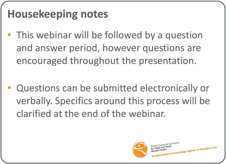 presentation. Questions can be submitted electronically or verbally.