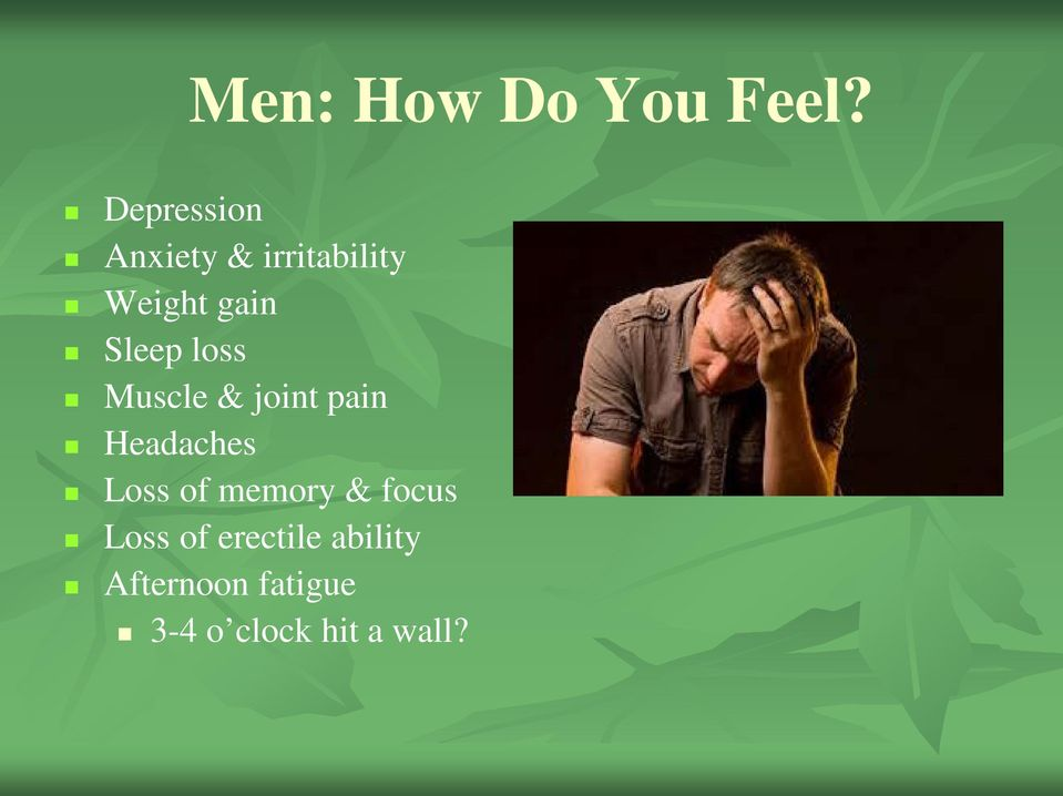 Sleep loss Muscle & joint pain Headaches Loss of