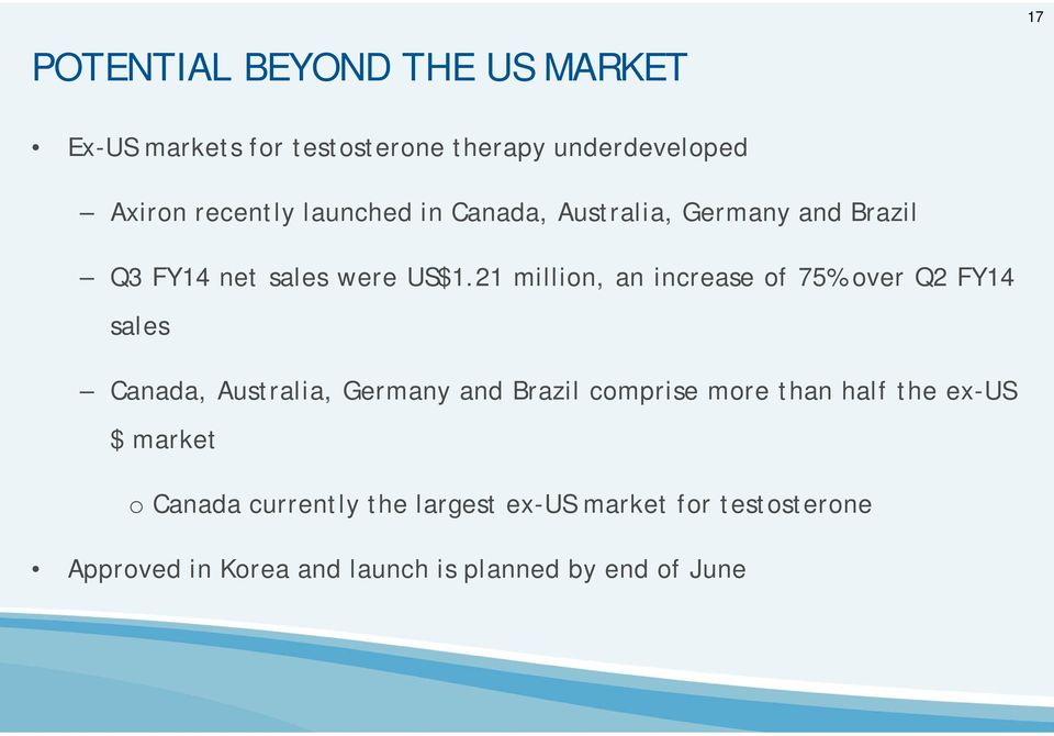 21 million, an increase of 75% over Q2 FY14 sales Canada, Australia, Germany and Brazil comprise more than