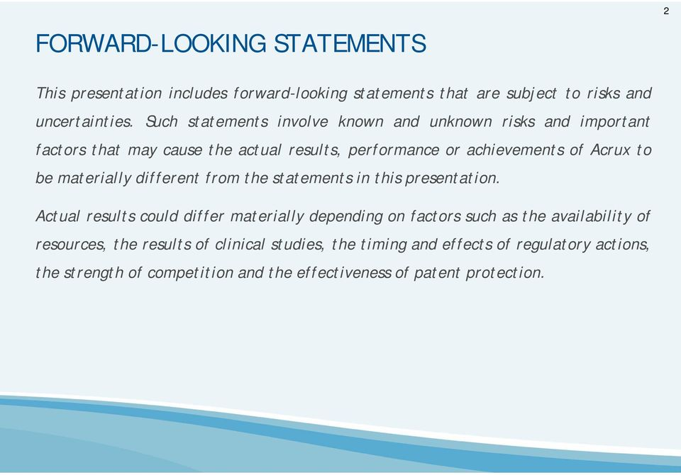 be materially different from the statements in this presentation.