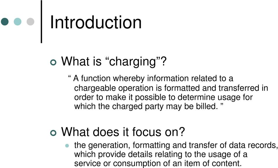 order to make it possible to determine usage for which the charged party may be billed.
